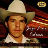 El Consentido y Sus Exitos - Serie de Exitos by Jorge Luis Cabrera