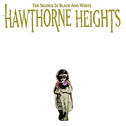 The Silence In Black and White - Re-Issue by Hawthorne Heights