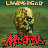 Land of the Dead by Misfits