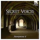 Secret Voices - Chant & Polyphony from the Las Huelgas Codex by Anonymous 4
