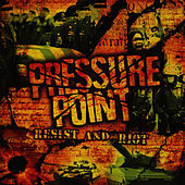 Resist & Riot by Pressure Point