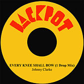 Every Knee Shall Bow (1 Drop Mix) by Johnny Clarke
