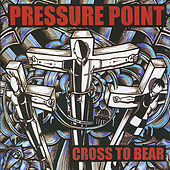 Cross to Bear by Pressure Point