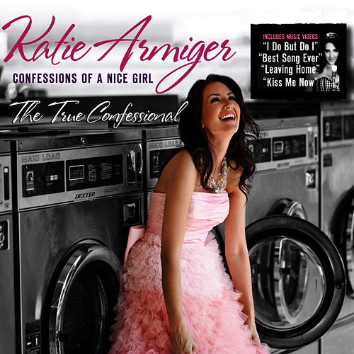 The True Confessional - Confessions Of A Nice Girl Deluxe Edition by Katie Armiger