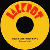 True Believer In Love by Johnny Clarke