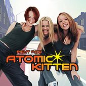Right Now by Atomic Kitten