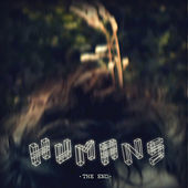 The End by The Humans