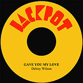 Gave You My Love by Delroy Wilson