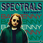 Bad Penny by Spectrals