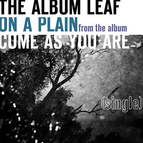 On A Plain - Single by The Album Leaf