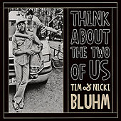 Think About The Two Of Us by Tim and Nicki Bluhm