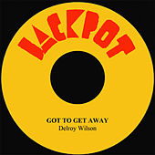 Got To Get Away by Delroy Wilson