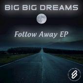 Follow Away EP by Big Big Dreams