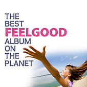 The Best Feel Good Album On The Planet by Various Artists