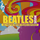 Beatles Music As You've Never Heard Before by Various Artists