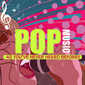 Pop Music As You've Never Heard Before by Various Artists
