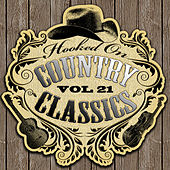 Hooked On Country Classics Vol. 21 by Various Artists