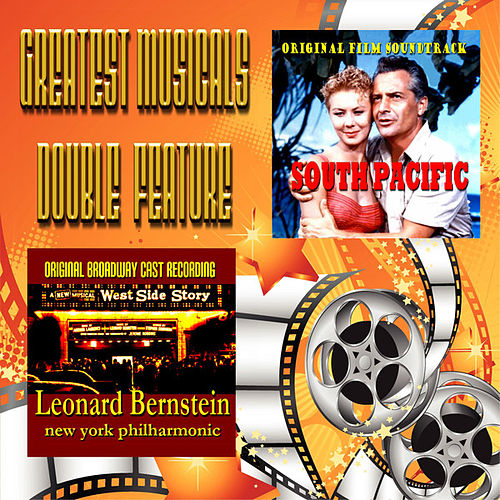 Greatest Musicals Double Feature - South Pacific & West Side Story by Various Artists