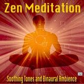 Zen Meditation - Soothing Tones and Binaural Ambience by Zen Meditation