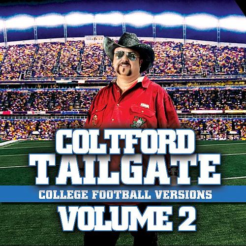 Tailgate: College Football Versions Volume 2 by Colt Ford