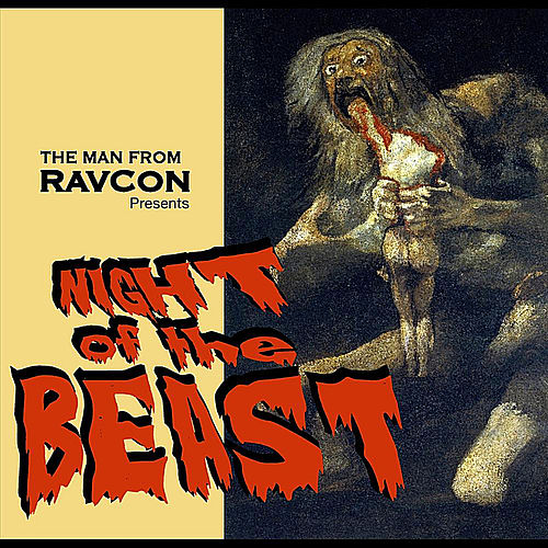 Night of the Beast by The Man From RavCon