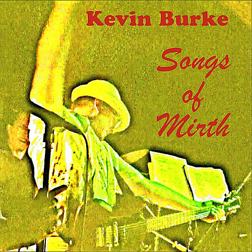 Songs of Mirth by Kevin Burke