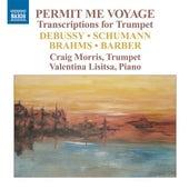 Permit Me Voyage - Transcriptions for Trumpet by Craig Morris