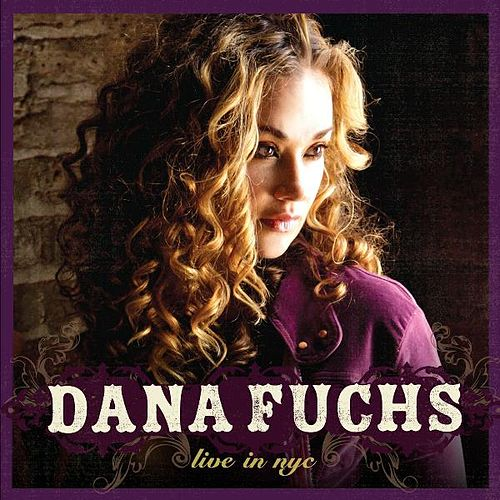 Live in NYC by Dana Fuchs