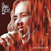 Lonely For A Lifetime by Dana Fuchs