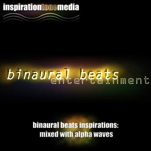 Binaural Beats Inspirations - Mixed With Alpha Waves by Binaural Beats Project