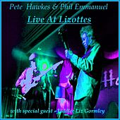 Pete Hawkes & Phil Emmanuel : Live At Lizottes with special guest fiddler Liz Gormley by Pete Hawkes