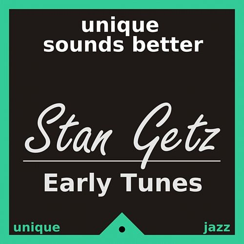 Early Tunes by Stan Getz