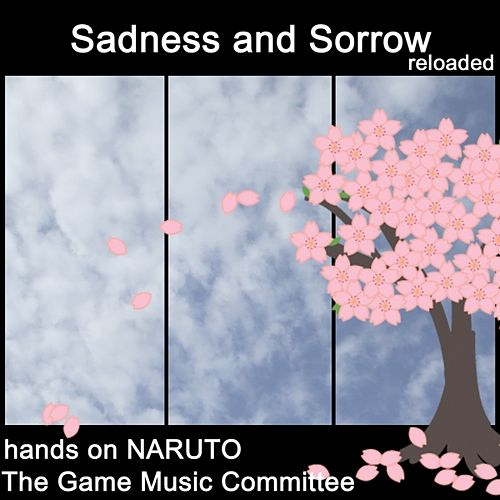 Sadness and Sorrow (Hands on Naruto) by The Game Music Committee