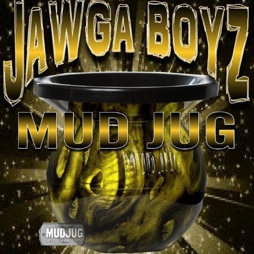 Mudjug (Dip In My Lip) - Single by Jawga Boyz