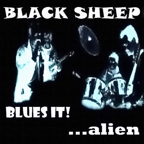 Blues It! ...Alien by Black Sheep (Blues)