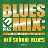 Blues Mix vol. 2: Old School Blues by Various Artists
