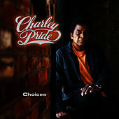 Choices by Charley Pride