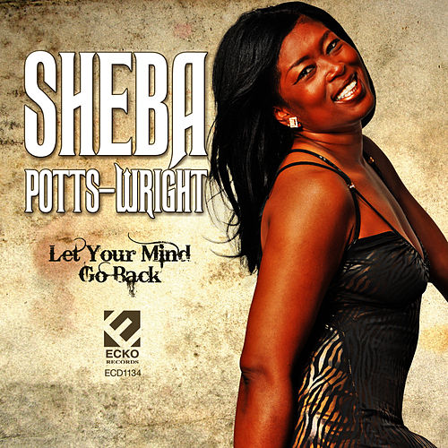 Let Your Mind Go Back by Sheba Potts-Wright