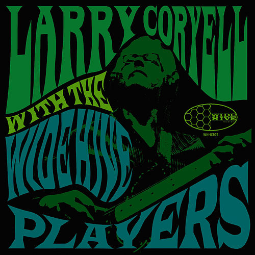 Larry Coryell With The Wide Hive Players by Larry Coryell