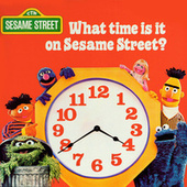 Sesame Street: What Time Is It On Sesame Street? by Various Artists