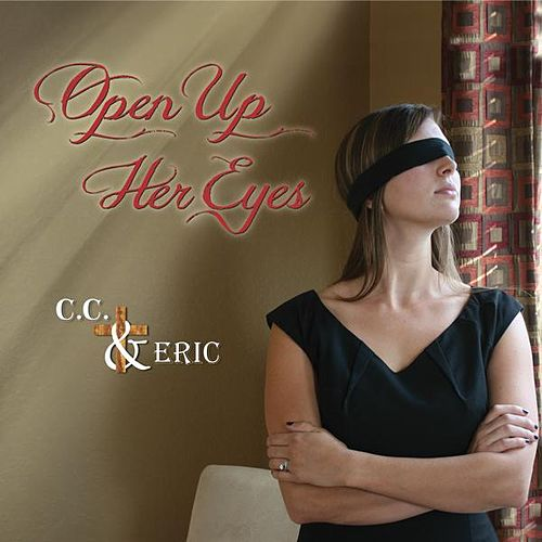Open Up Her Eyes - Single by C.C.