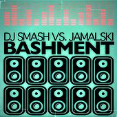 Bashment (Smasheesh Mix) - Single by DJ Smash