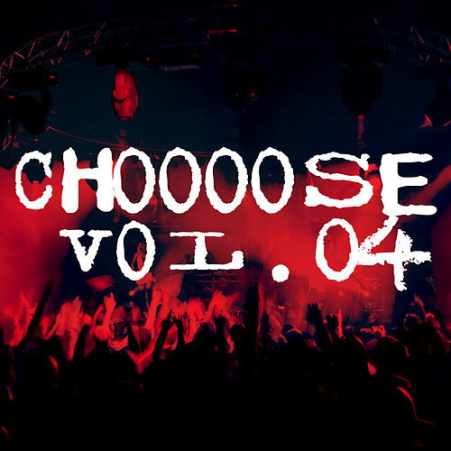 Choooose: Vol.04 by Various Artists