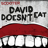 David Doesn't Eat von Scooter