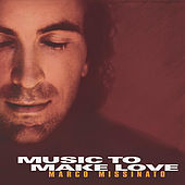 Music to Make Love by Marco Missinato