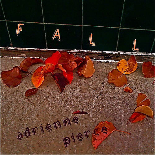 Fall by Adrienne Pierce