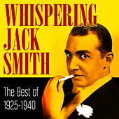 1925-1940 - The Best Of by Whispering Jack Smith