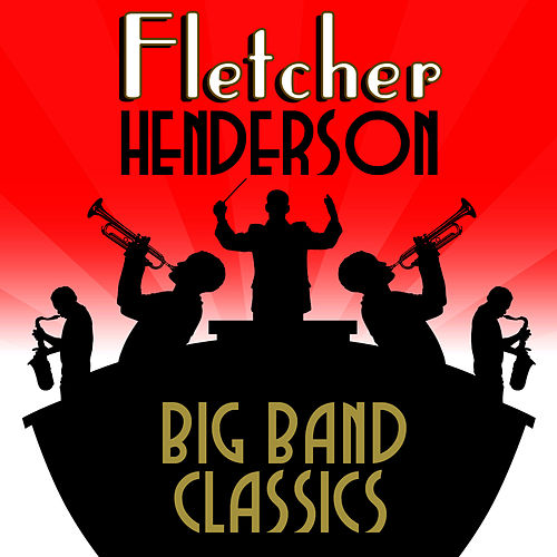 Big Band Classics by Fletcher Henderson