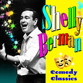 Comedy Classics by Shelley Berman