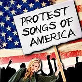Protest Songs Of America by Various Artists